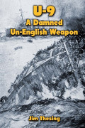 U-9: A Damned Un-English Weapon