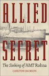 Allied Secret: The Sinking of Hmt Rohna