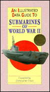 Illustrated Data Guide to Submarines of World War II
